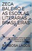 ZECA BALEIRO E AS ESCOLAS LITERÁRIAS BRASILEIRAS: TCC Comparação entre as letras de Zeca Baleiro e as Escolas literárias brasileiras