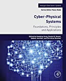 Cyber-Physical Systems: Foundations, Principles and Applications (Intelligent Data-Centric Systems: Sensor Collected Intelligence)
