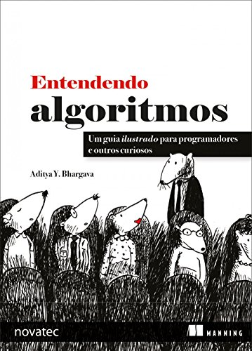 Understanding Algorithms: An Illustrated Guide for Programmers and Others