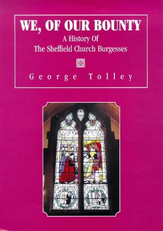 We, of Our Bounty: A History of the Sheffield Church Burgesses