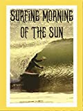 Surfing Morning of the Sun