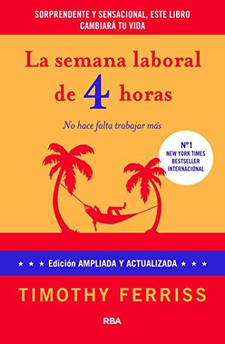 La semana laboral de 4 horas: 4ª edición ampliada (DIVULGACIÓN) eBook:  Ferriss, Timothy, María Rodríguez de Vera, Josep Escarré Reig:  Amazon.com.mx: Tienda Kindle