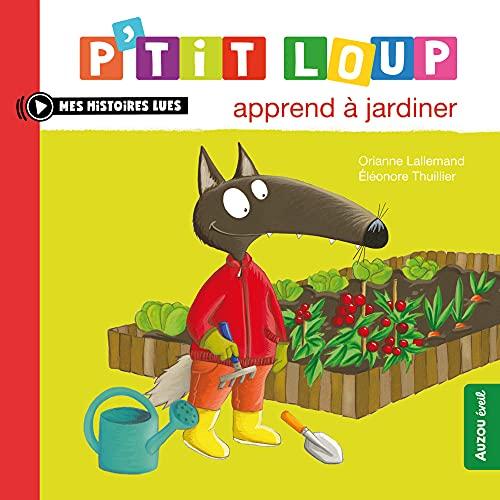 P'tit Loup apprend à jardiner (P'tit Loup t. 23)