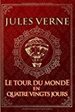 Le tour du monde en quatre vingts jours - Jules Verne: Édition illustrée   Collection...