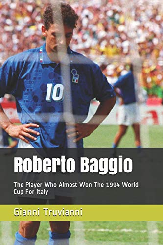 Roberto Baggio: The Player Who Almost Won The 1994 World Cup For Italy