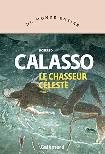 El Cazador Celeste de Roberto Calasso