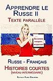Apprendre le Russe II - Texte parallèle - Histoires courtes (niveau intermédiaire) Russe...