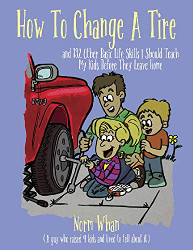 How to Change a Tire and 132 Other Basic Life Skills I...