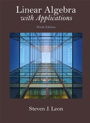 Linear Algebra with Applications (9th Edition) (Featured Titles for Linear Algebra (Introductory))