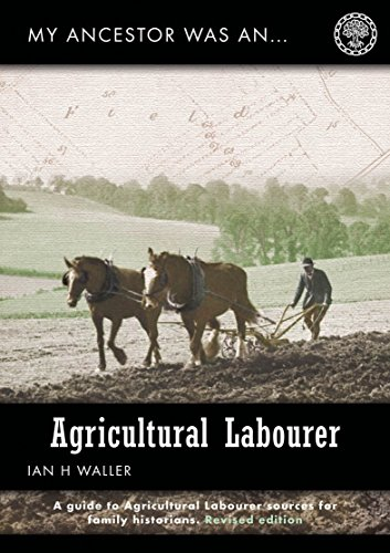 My Ancestor was an Agricultural Labourer (My Ancestor series)
