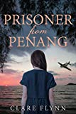 Prisoner from Penang: The moving sequel to The Pearl of Penang (English Edition)
