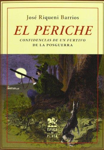 El Periche - Confidencias De Un Furtivo De La Posguerra (Otros títulos)