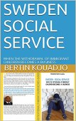 SWEDEN : SOCIAL SERVICE: WHEN THE WITHDRAWAL OF IMMIGRANT CHILDREN BECOMES A BUSINESS (English Edition)