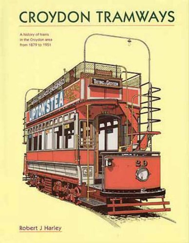 Croydon Tramways. A History of Trams in the Croydon Area from 1879 to 1951. Including the South Metropolitan Electric Tramways & Lighting Company.