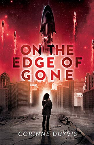 """A lone person stand on broken up cement and among empety broken down buildings as rockets lauch off into a red sky. On the cover the title """"The Edge of Gone"""" is printed in translusent text."""