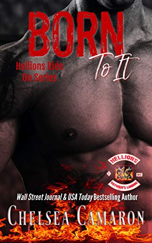 Born to It: Hellions Motorcycle Club (Hellions Ride On Book 1) by [Chelsea Camaron]