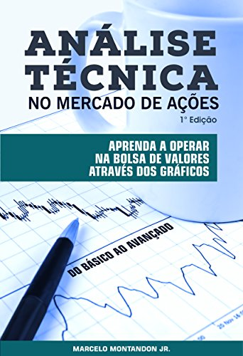 Technical Analysis on the Stock Market: Learn how to trade on the stock exchange through the charts
