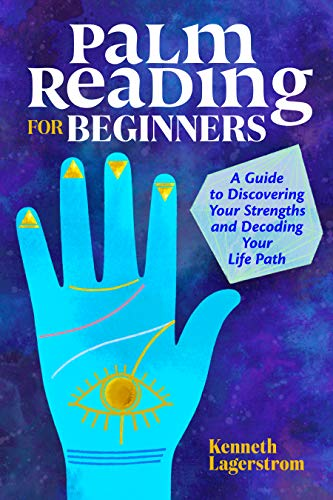 Palm Reading for Beginners: A Guide to Discovering Your...