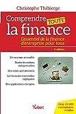Comprendre toute la finance: L'essentiel de la finance d'entreprise pour tous (2019)