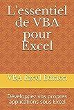 L'essentiel de VBA pour Excel: Développez vos propres applications sous Excel