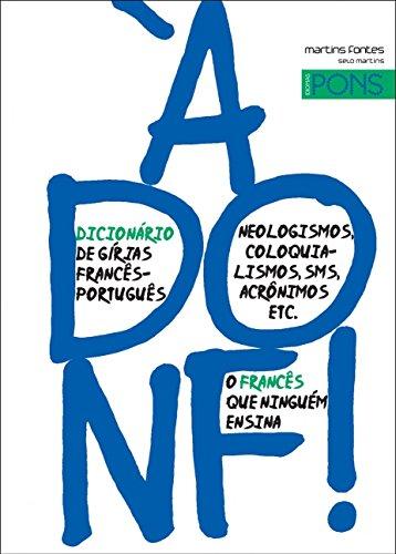 À Donf! Dicionário de Gírias Francês-Português