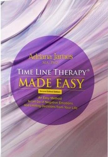 Time Line Therapy (R) Made Easy: An Easy...
