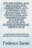 ANTI-PSICHIATRIA: La parola della scienza contro le pseudo scienze psico-neurologiche