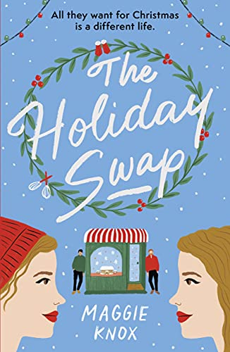 The Holiday Swap: The perfect heartwarming and cosy festive romance by [Maggie Knox]