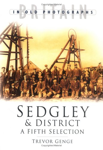 Sedgley and District in Old Photographs: Fifth Selection