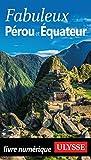 Fabuleux Pérou et Equateur (Guide de voyage)