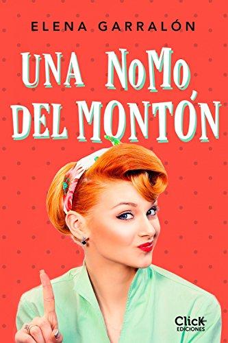 Una NoMo del montón de Elena Garralón