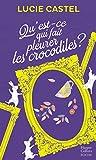 Qu'est-ce qui fait pleurer les crocodiles ? : Une comédie romantique avec une touche...