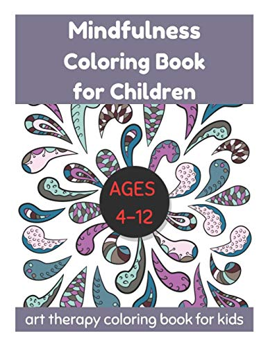 Mindfulness Coloring Book for Children Ages 4-12 - Art...