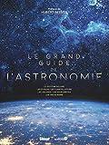 Le grand guide de l'Astronomie (5e ed)