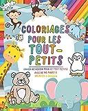 Coloriages pour les tout-petits: Livre de Coloriage enfant - Cahier de...