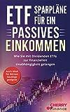 ETF Sparpläne für ein passives Einkommen: Wie Sie mit Dividenden ETFs zur finanziellen Unabhängigkeit gelangen