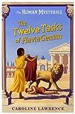 The Roman Mysteries: 06: The Twelve Tasks of Flavia Gemina