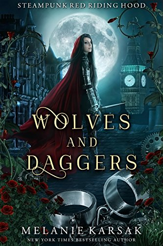 Wolves and Daggers: A Steampunk Fairy Tale (Steampunk Red Riding Hood Book 1) Kindle Edition