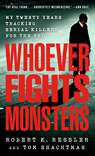 Whoever Fights Monsters: My Twenty Years Tracking Serial...