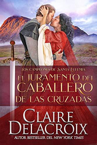 El voto del caballero de las Cruzadas de Claire Delacroix