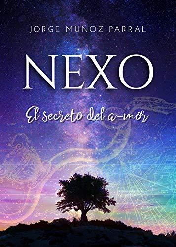 El Nexo: El secreto del a-mor de Jorge Muñoz Parral