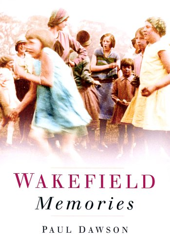 Wakefield Memories (In Old Photographs)