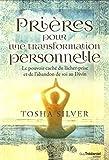 Prières pour une transformation personnelle - Le pouvoir caché du lâcher-prise et de...