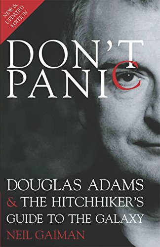Don't Panic: Douglas Adams & The Hitchhiker's Guide to the...