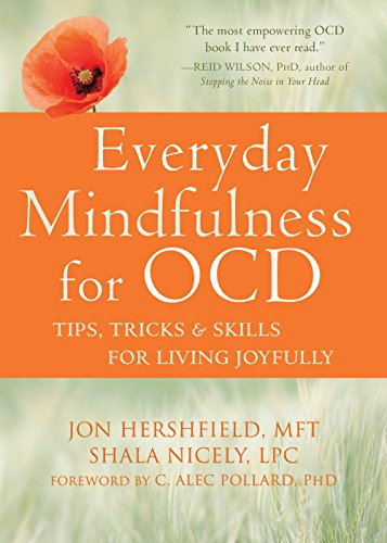 Everyday Mindfulness for OCD: Tips, Tricks, and Skills for...
