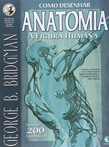 Como Desenhar Anatomia. A Figura Humana