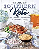 Southern Keto: 100+ Traditional Food Favorites for a...