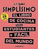 Simplísimo. El libro de cocina para estudiantes + fácil del mundo (Larousse - Libros Ilustrados/ Prácticos - Gastronomía)