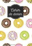 Cahier de dessin: Carnet de croquis Donut grand format pour dessin, peinture, aquarelle, création: 100 pages à remplir. Cahier et carnet de croquis ... pour crayon de couleur, feutres, peinture