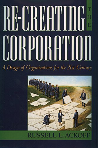 Re-Creating the Corporation: A Design of Organizations for the 21st Century (English Edition)